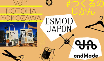 Collaborate ESMOD JAPON with andMade to provide opportunity for creators to learn from professional